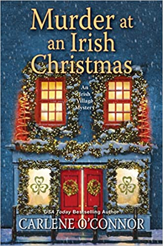 An Irish Christmas Tour 2020 Carlene O'Connor, author of MURDER AT AN IRISH CHRISTMAS, on tour